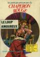CHAPERON ROUGE (Les Aventures Amoureuses du) - N° 2