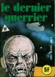 HORS SÉRIE VERT - Non N° - (A 10) - Num. int. 65 - « Le Dernier guerrier »